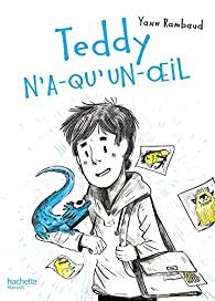 Couverture d'ouvrage: Teddy n'a qu'un oeil